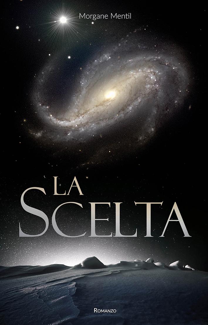 """Copertina romanzo """"La Scelta"""" di Morgane Mentil"""